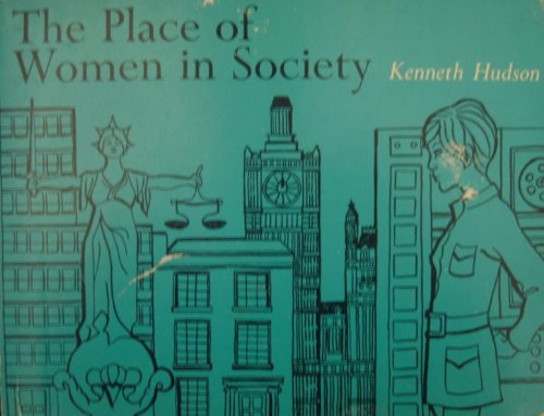 The Place of Women in Society.: Hudson, Kenneth