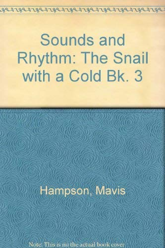 A Snail with a Cold ( Sounds and Rhythm )
