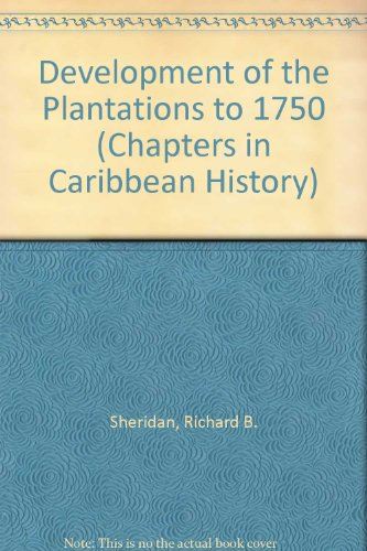 9780602215675: Development of the Plantations to 1750 (Chapters in Caribbean History)