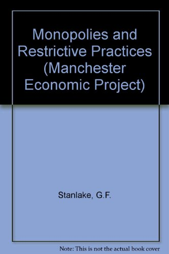 Monopolies and Restrictive Practices (Manchester Economic Project) (9780602216764) by Stanlake, G F