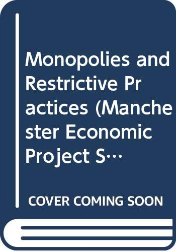 Monopolies and Restrictive Practices (Manchester Economic Project Satellite) (9780602223397) by Stanlake, G F