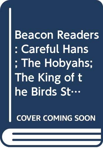 9780602225094: Beacon Readers: Careful Hans; The Hobyahs; The King of the Birds Stage 4
