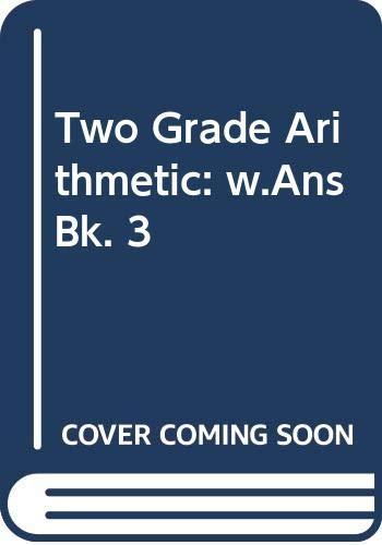 9780602225414: Two Grade Arithmetic: w.Ans Bk. 3