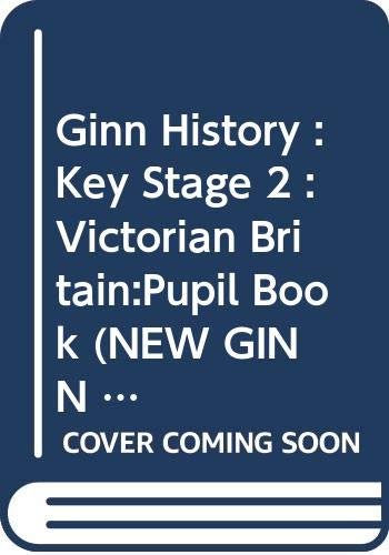 9780602252335: Ginn History :Key Stage 2 : Victorian Britain:Pupil Book (NEW GINN HISTORY)