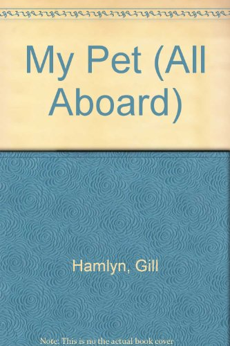 9780602260255: My Pet (All Aboard)