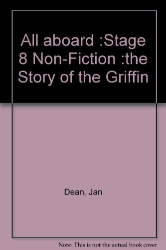 9780602263577: All aboard :Stage 8 Non-Fiction :the Story of the Griffin