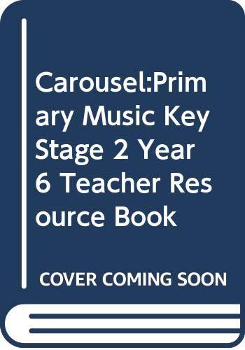9780602263706: Carousel Primary Music: Teachers' Resource Book Year 5