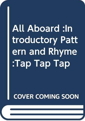 9780602265113: All Aboard :Introductory Pattern and Rhyme :Tap Tap Tap