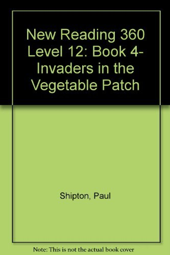 9780602269296: New Reading 360 Level 12: Book 4- Invaders In The Vegetable Patch: Invaders in the Vegetable Patch Level 12