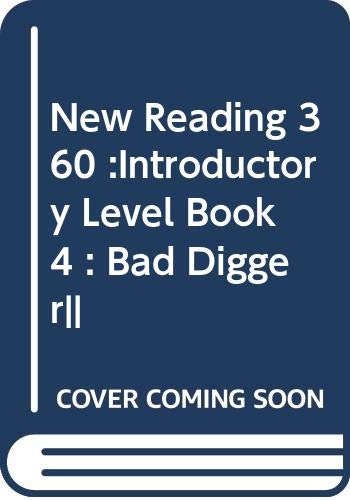 9780602278533: New Reading 360 :Introductory Level Book 4 : Bad Digger