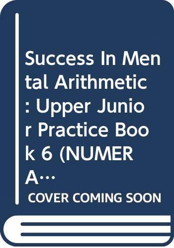 Success in Mental Arithmetic: Upper Junior (NUMERACY: Gorman, Marjorie