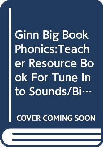 9780602284176: Ginn Big Book Phonics:Teacher Resource Book For Tune Into Sounds/Big Abc Book: Reception