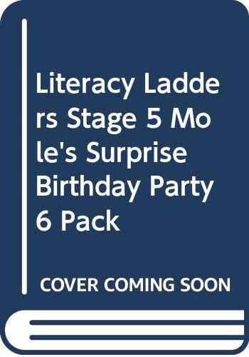 9780602285777: Literacy Ladders Stage 5 Mole's Surprise Birthday Party 6 Pack