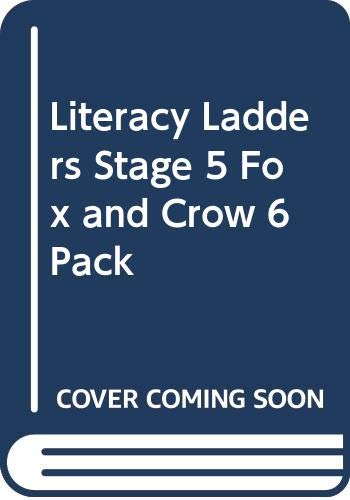 9780602285821: Literacy Ladders Stage 5 Fox and Crow 6 Pack