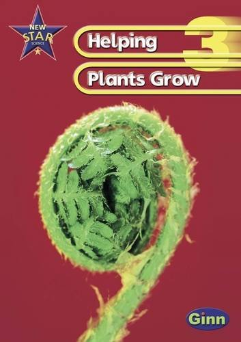 9780602299002: New Star Science Year 3 Helping Plants Unit Pack (Star Science New Edition)