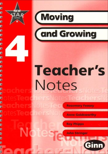 9780602299163: New Star Science: Year 4: Moving And Growing Teacher Notes: Teacher's Notes (STAR SCIENCE NEW EDITION)