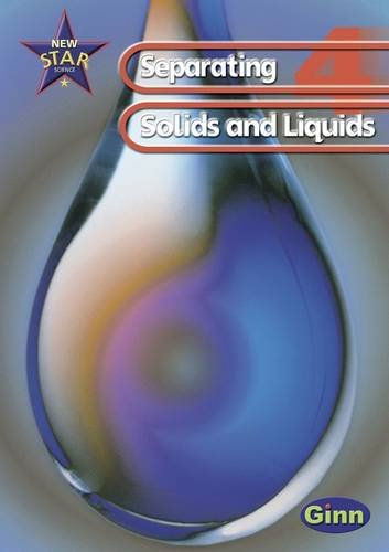 9780602299248: New Star Science: Year 4: Separating Solids And Liquids Pupils` Book (STAR SCIENCE NEW EDITION)