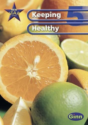New Star Science Year 5/P6: Keeping Healthy (Mixed media product): Rosemary Feasey, Anne ...