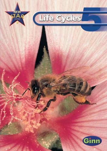 9780602299385: New Star Science: Year 5: Life Cycles Pupils` Book (STAR SCIENCE NEW EDITION)
