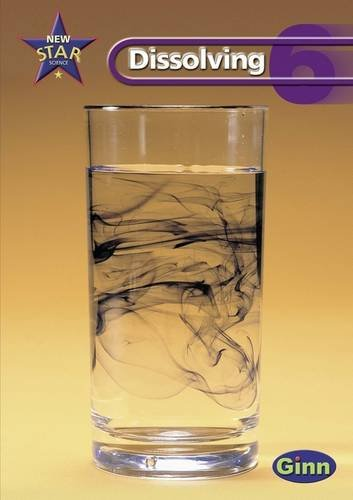 9780602299637: New Star Science Year 6 Dissolving Unit Pack: Dissolving Year 6 (Star Science New Edition)