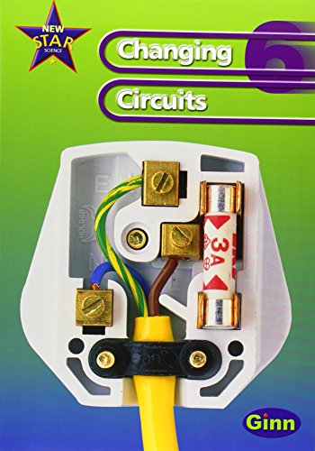 9780602299736: New Star Science Yr6/P7: Changing Circuits Pupil's Book (STAR SCIENCE NEW EDITION)