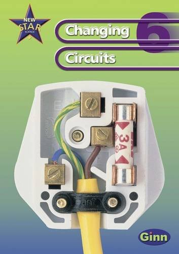 9780602299750: New Star Science Year 6 Changing Circuits Unit Pack (Star Science New Edition)