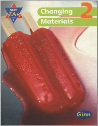 9780602301606: New Star Science Yr2/P3: Changing Materials Pupil Book (STAR SCIENCE NEW EDITION)