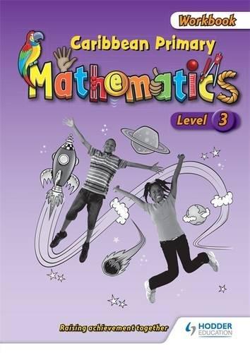Caribbean Primary Mathematics Level 3 Workbook: Greenstein