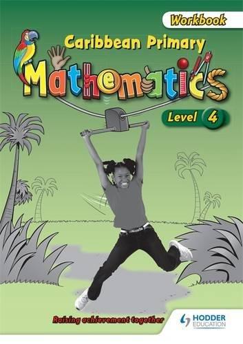 Caribbean Primary Mathematics Level 4 Workbook (Paperback): Lisa Greenstein