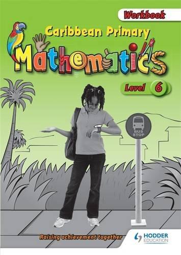 Caribbean Primary Mathematics Level 6 Workbook (Paperback): Lisa Greenstein
