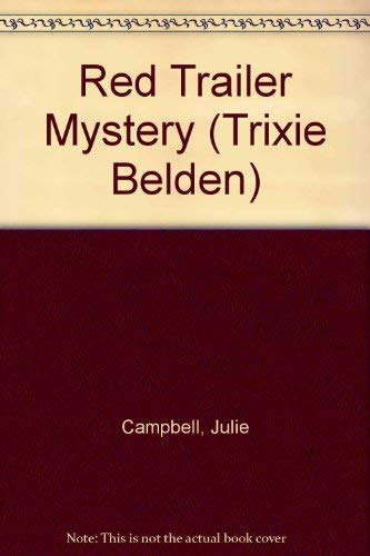 9780603002977: The Red Trailer Mystery (Trixie Belden)