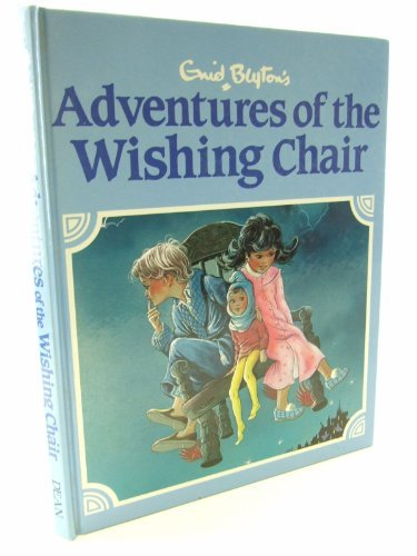 ADVENTURES OF THE WISHING-CHAIR DE LUXE EDITION: Blyton, Enid /