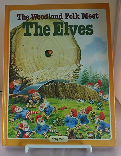 9780603003462: Woodland Folk Meet the Elves