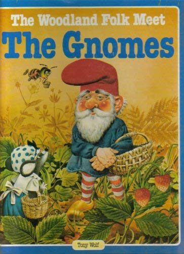 Gnome Garden: Woodland Folk Meet The Gnomes By