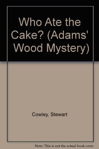 9780603007279: Who Ate the Cake? (Adams' Wood Mystery)
