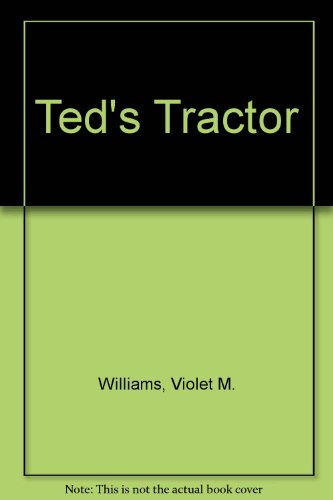 Ted's Tractor (0603012361) by Violet M. Williams