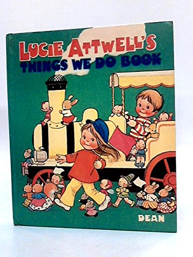 9780603015342: Lucie Attwell's Things We Do Book