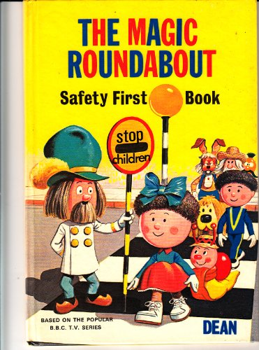 9780603015540: Magic Roundabout Safety First Book (Picture Story Books)