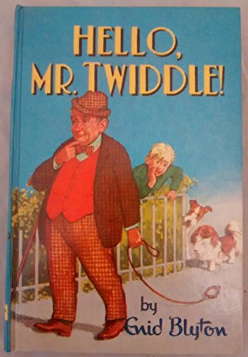 Hello Mr. Twiddle: Blyton, Enid