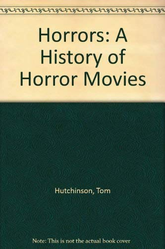 9780603036354: Horrors: A History of Horror Movies
