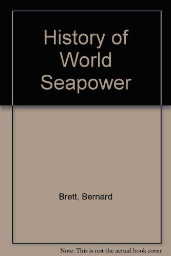 History of World Seapower: Brett, Bernard