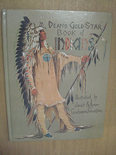 Dean's Gold Star Book of Indians (0603057845) by Janet Grahame Johnstone; Anne Grahame Johnstone