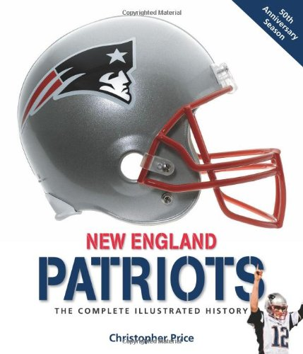 9780603385513: New England Patriots: The Complete Illustrated History