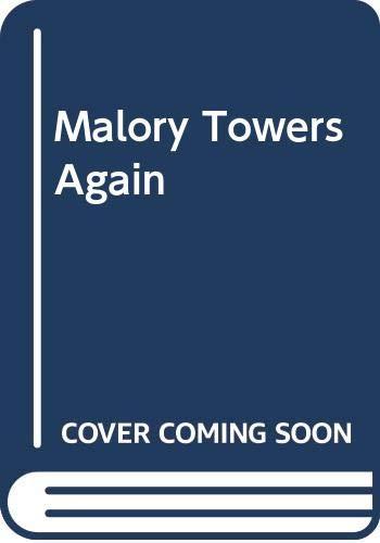 Malory Towers Again: Blyton, Enid