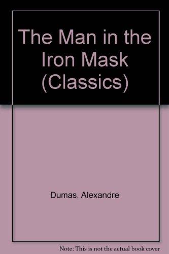 The Man in the Iron Mask (Classics): Alexandre Dumas