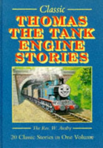Thomas the Tank Engine Stories. 20 Classic Stories in One Volume