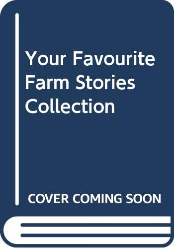 9780603550959: Your Favourite Farm Stories Collection