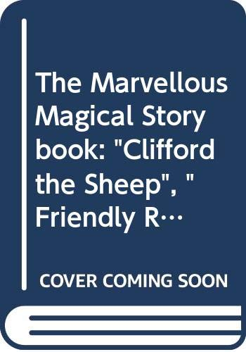 """9780603551239: The Marvellous Magical Storybook: """"Clifford the Sheep"""", """"Friendly Robot"""", """"Magic Toys"""""""