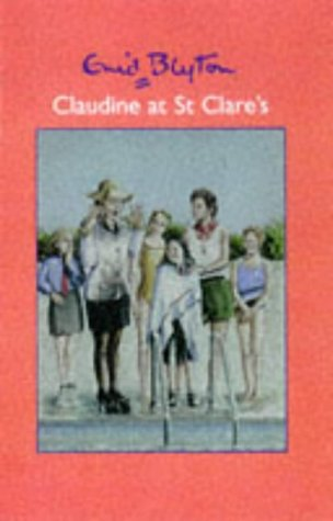 Claudine at St.Clare's: Blyton, Enid
