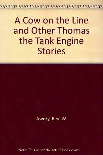 9780603553936: A Cow on the Line and Other Thomas the Tank Engine Stories
